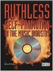 cover image - Ruthless Self-Promotion in the Music Industry