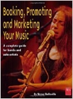 cover image - Booking, Promoting and Marketing Your Music
