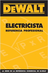 cover image - DEWALT® Electricista Referencia Profesional, DEWALT® Spanish Electrical Professional Reference