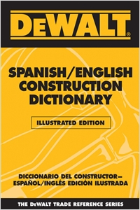 cover image - DEWALT® Spanish/English Construction Dictionary - Illustrated Edition