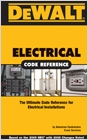 cover image - DEWALT® Electrical Code Reference, Based on the 2008 National Electrical Code