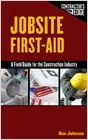 cover image - Jobsite First Aid, A Field Guide for the Construction Industry