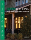 cover image - Green Building, Principles and Practices in Residential Construction