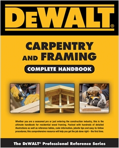 cover image - DEWALT® Carpentry and Framing Complete Handbook