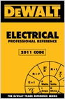 cover image - DEWALT® Electrical Professional Reference - 2011 Edition