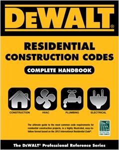 cover image - DEWALT® Residential Construction Codes, Complete Handbook