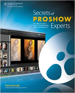 cover image - Secrets of ProShow Experts, The Official Guide to Creating Your Best Slide Shows with ProShow 5