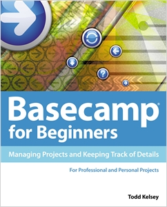 cover image - Basecamp for Beginners: Managing Projects and Keeping Track of Details