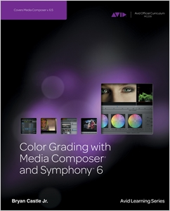 cover image - Color Grading with Media Composer and Symphony 6