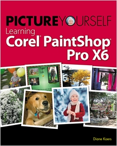 cover image - Picture Yourself Learning Corel PaintShop Pro X6