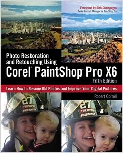 cover image - Photo Restoration and Retouching Using Corel PaintShop Pro X6 eBook