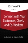 cover image - 101 Ways to Connect with Your Customers, Chiefs, and Co-Workers