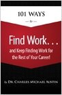 cover image - 101 Ways to Find Work …and Keep Finding Work for the Rest of Your Career!