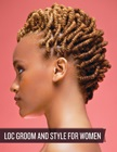 cover image - Loc Groom and Style for Women (Video and Step-by-Step PDF)