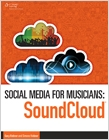 cover image - Social Media for Musicians: SoundCloud eBook