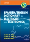cover image - Spanish/English Dictionary for Electricity and Electronics, Diccionario espanol/ingles de la Electricidad y de las Electronicas