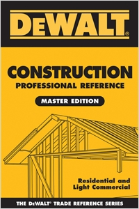 cover image - DEWALT® Construction Professional Reference Master Edition, Residential and Light Commercial Construction