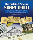 cover image - The Building Process Simplified, A Homeowners and Contractors Guide to Codes, Permits, and Inspections