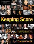 cover image - Keeping Score: Interviews with Today's Top Film, Television, and Game Music Composers