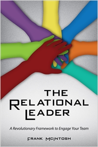 cover image - The Relational Leader, A Revolutionary Framework to Engage Your Team
