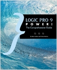 cover image - Logic Pro 9 Power!, The Comprehensive Guide