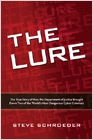 cover image - The Lure, The True Story of How the Department of Justice Brought Down Two of The World's Most Dangerous Cyber Criminals