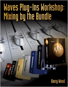 cover image - Waves Plug-Ins Workshop, Mixing by the Bundle