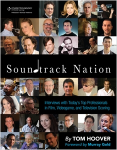 cover image - Soundtrack Nation, Interviews with Today's Top Professionals in Film, Videogame, and Television Scoring