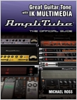 cover image - Great Guitar Tone with IK Multimedia Amplitube, The Official Guide