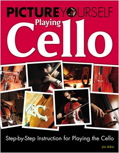 cover image - Picture Yourself Playing Cello, Step-by-Step Instruction for Playing the Cello
