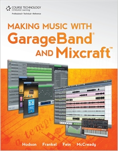 cover image - Making Music with GarageBand and Mixcraft