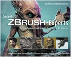 cover image - Secrets of Zbrush Experts, Tips, Techniques, and Insights for Users of All Abilities