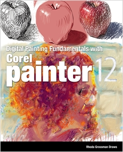 cover image - Digital Painting Fundamentals with Corel Painter 12
