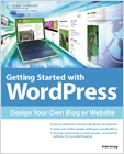 cover image - Getting Started with WordPress, Design Your Own Blog or Website