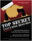 cover image - Top Secret Executive Resumes, Create the Perfect Resume for the Best Top-Level Positions