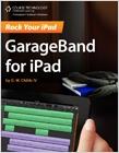 cover image - Rock Your iPad, GarageBand for iPad