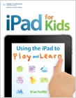 cover image - iPad for Kids: Using the iPad to Play and Learn