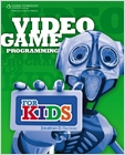 cover image - Video Game Programming for Kids