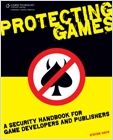 cover image - Protecting Games, A Security Handbook for Game Developers and Publishers