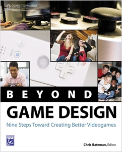 cover image - Beyond Game Design, Nine Steps Towards Creating Better Videogames