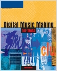 cover image - Digital Music Making for Teens