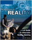 cover image - Beyond Reality: A Guide to Alternate Reality Gaming
