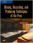 cover image - Mixing, Recording, and Producing Techniques of the Pros