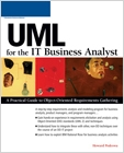 cover image - UML for the IT Business Analyst, A Practical Guide to Object-Oriented Requirements Gathering
