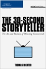 cover image - The 30-Second Storyteller, The Art and Business of Directing Commercials