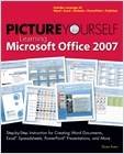 cover image - Picture Yourself Learning Microsoft® Office 2007