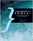 cover image - GarageBand '08 Power!, The Comprehensive Recording and Podcasting Guide