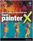 cover image - Digital Painting Fundamentals with Corel Painter X