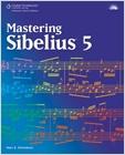cover image - Mastering Sibelius 5