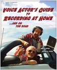 cover image - Voice Actor's Guide to Recording at Home and On the Road